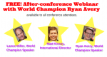 FREE! Post-conference Webinar With World Champion Ryan Avery